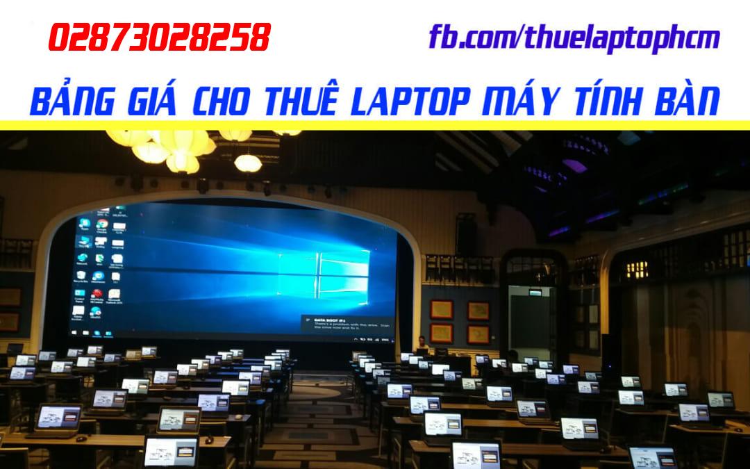 Bảng giá cho thuê laptop giá rẻ tại Hồ Chí Minh