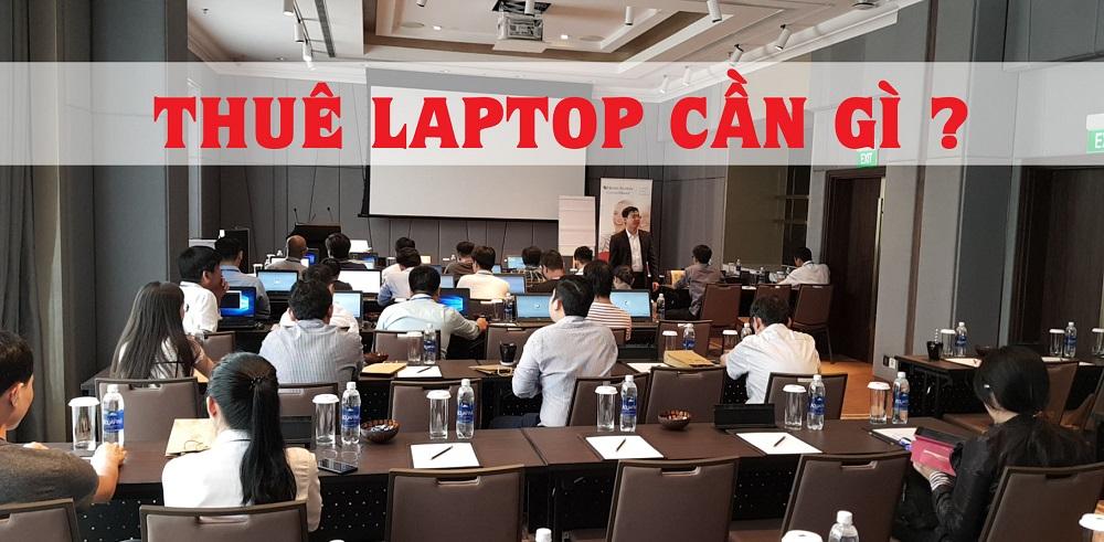 Những Điều Cần Biết Khi Thuê Laptop